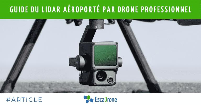 Guide du LiDAR aéroporté par drone professionnel
