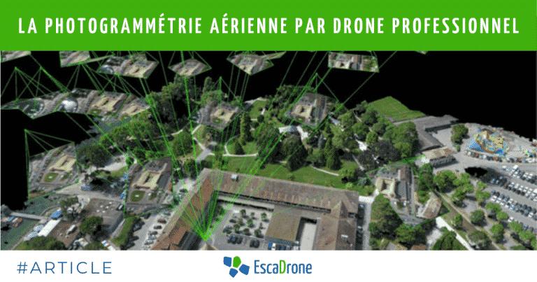 La photogrammétrie aérienne par drone professionnel