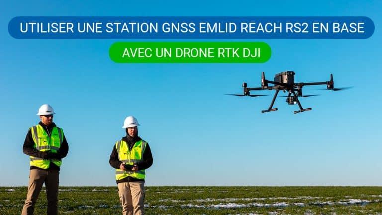 Comment utiliser sa station GNSS Emlid RS2 avec un drone DJI RTK