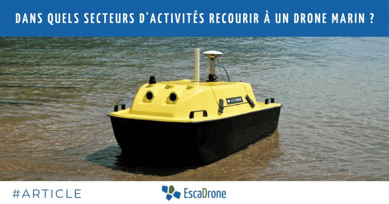 Dans quels secteurs d'activités utiliser un drone marin ?