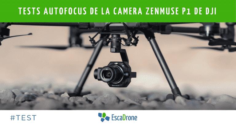 Tests Autofocus de la camera Zenmuse P1 de DJI