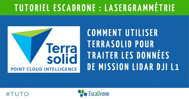 Tutoriel Escadrone : Terrasolid pour mission lidar par drone (DJI M300RTK + L1)
