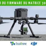 Mise à jour du Firmware du Matrice 300 RTK